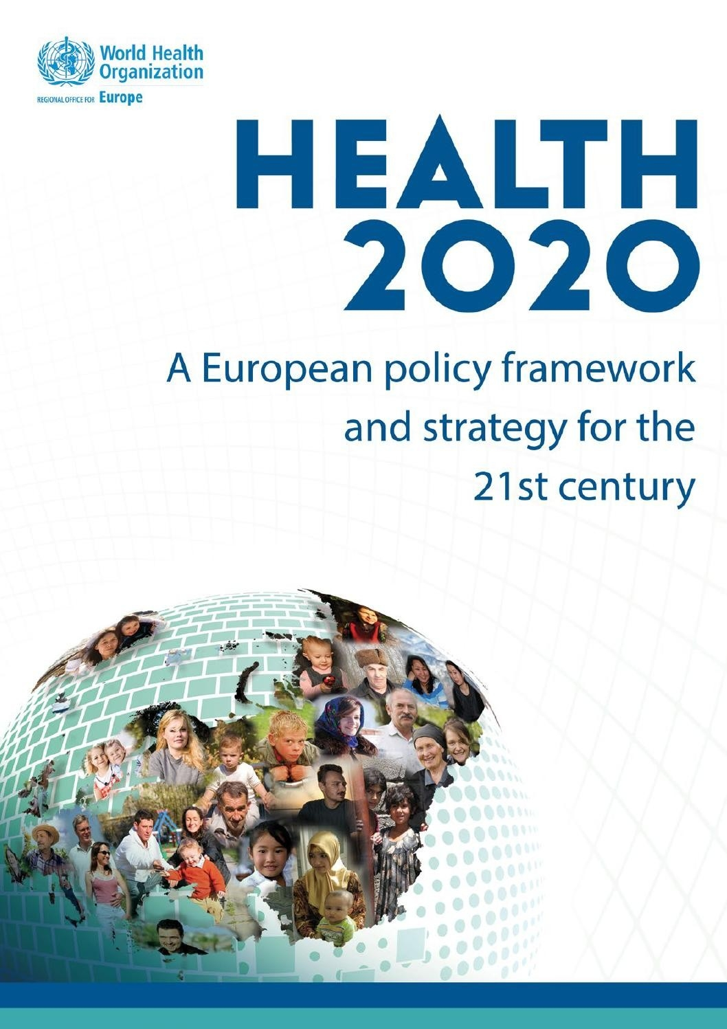 Health 2020: Policy Framework And Strategyworld Health  Healthcare Recognition 2020