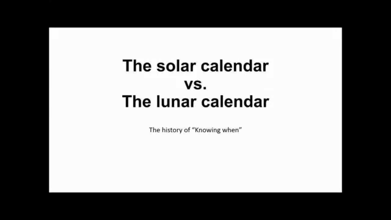 The Solar Calendar Vs. The Lunar Calendar  Lunar Calendar And Solar Calendar