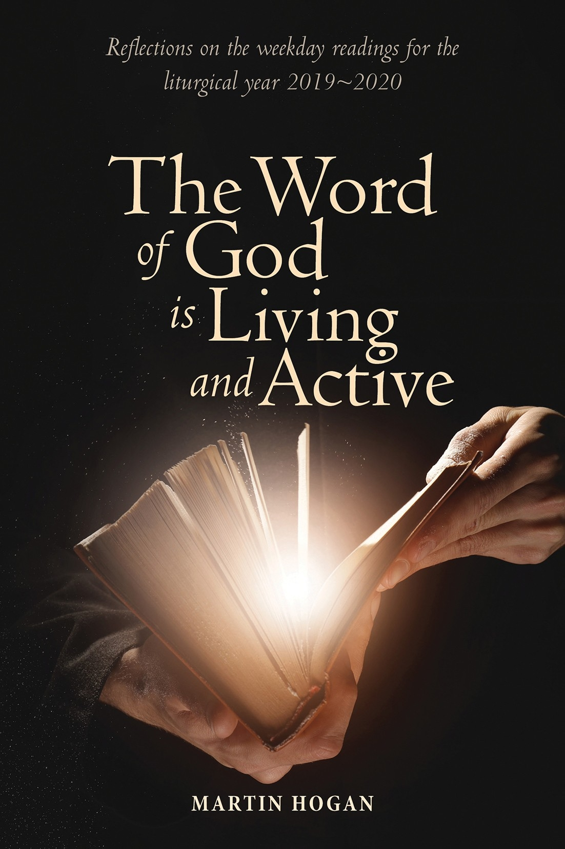 The Word Of God Is Living And Active: Reflections On The Weekday Readings  For The Liturgical Year 2019-2020  Advent Scriptures 2020