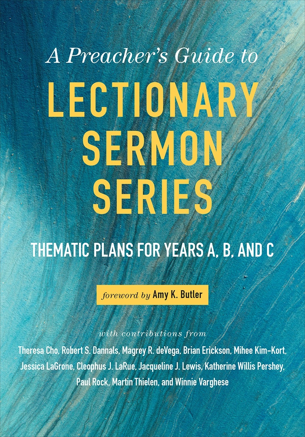 A Preacher's Guide To Lectionary Sermon Series Paper  United Methodist Church Lectionary Preaching 2020