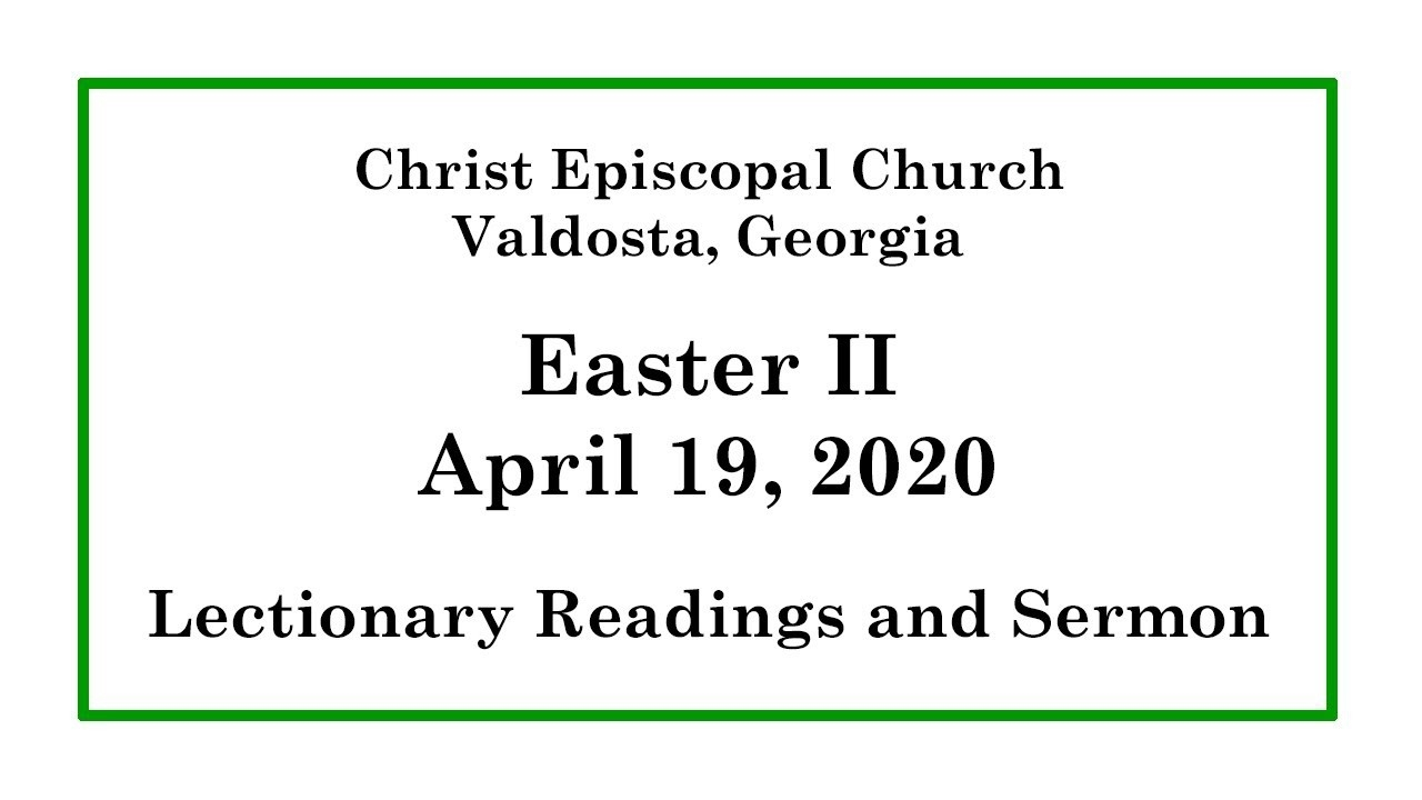 Christ Episcopal Church | Easter Ii Readings And Sermon | April 19, 2020  Lectionary Readings For 2020