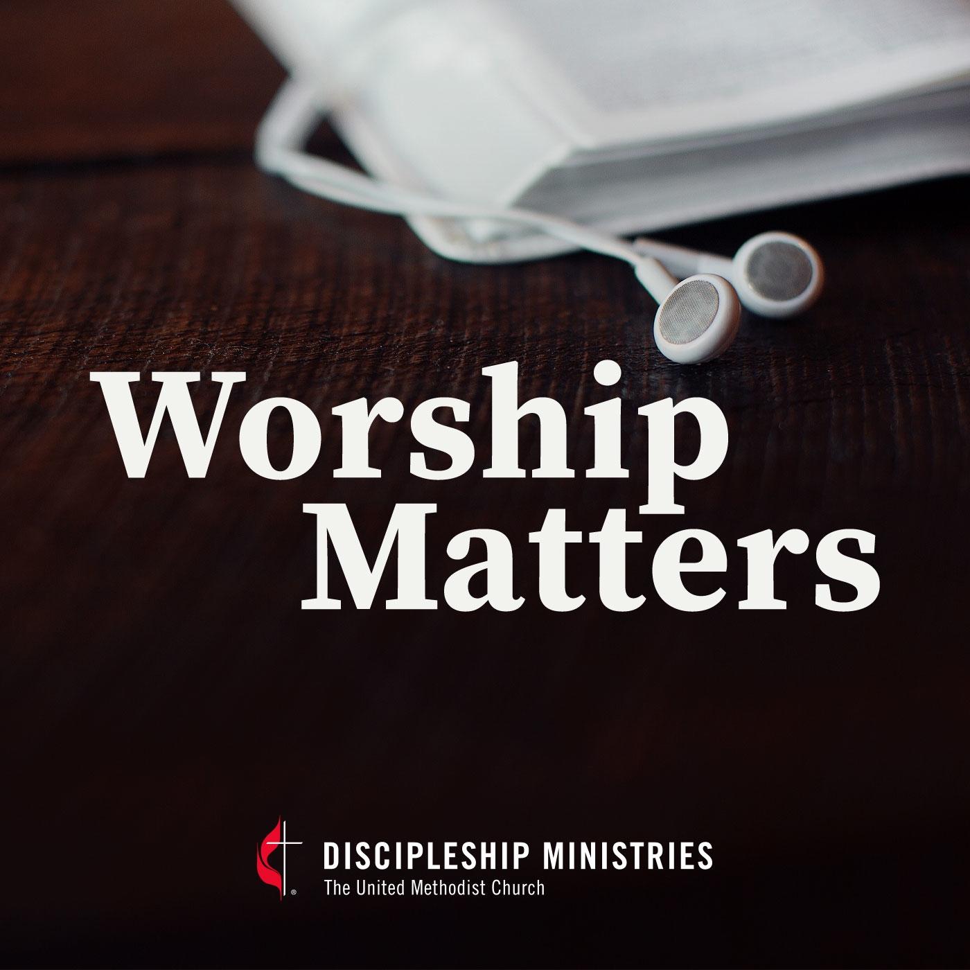 Discipleship Ministries | Worship Matters: Episode 01 - Epiphany  Lectionary Umc 2020