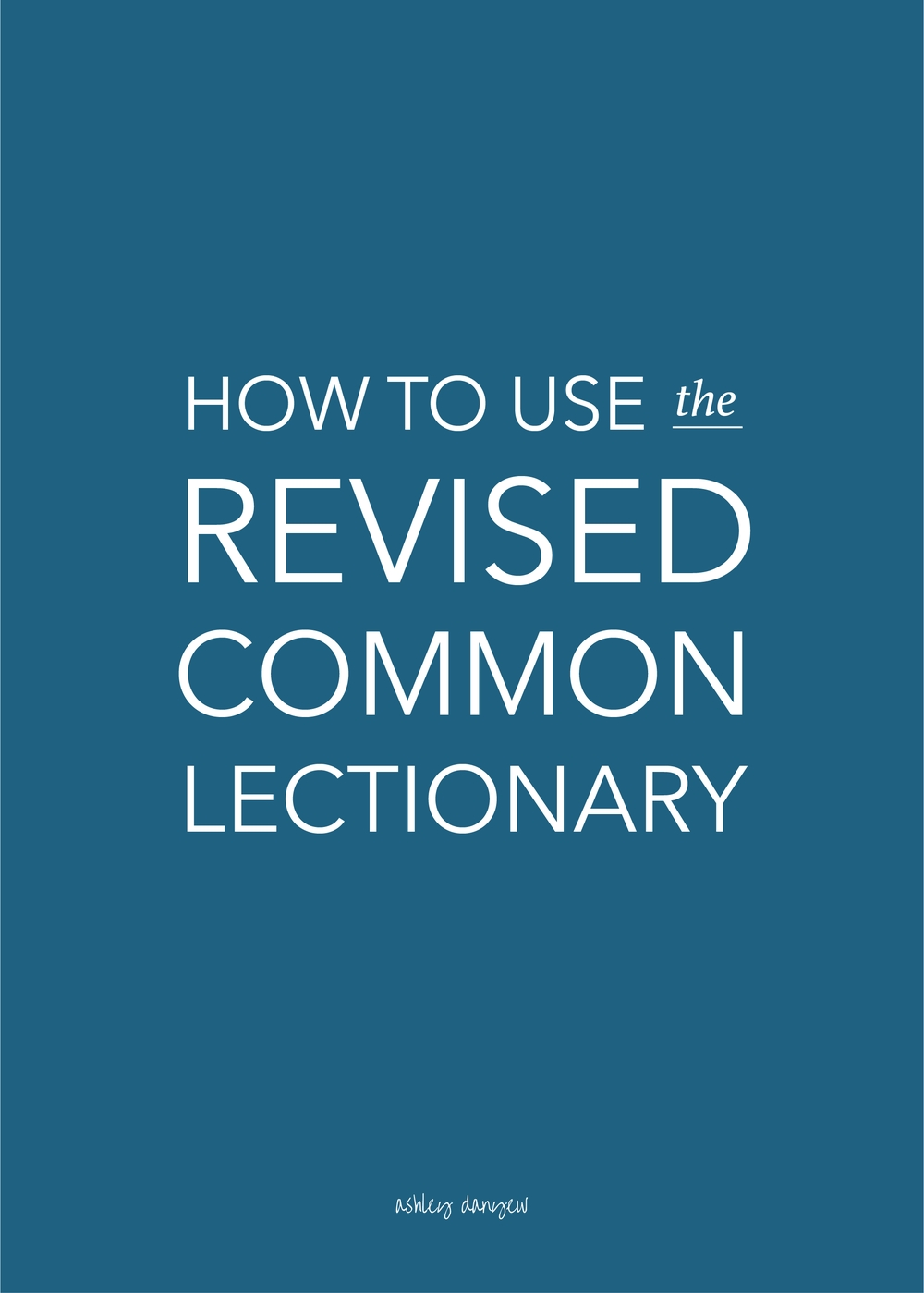 How To Use The Revised Common Lectionary | Ashley Danyew  Revised Methodist Lectionary