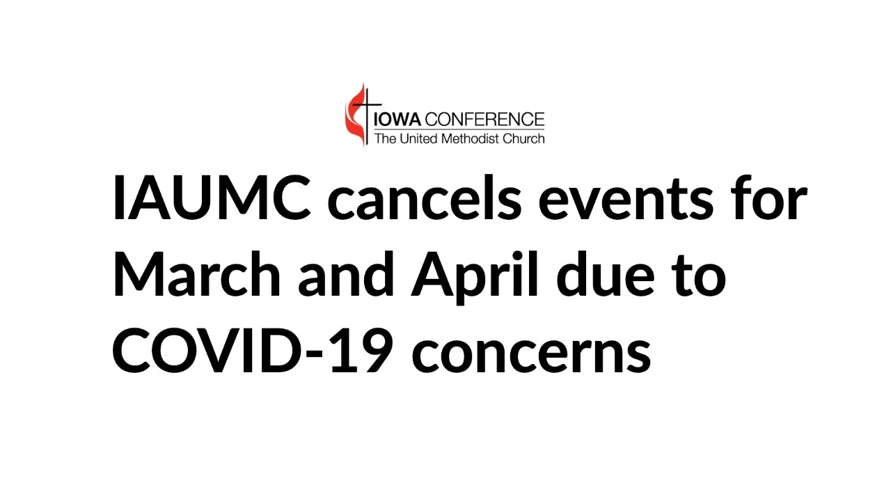 Iowa Conference: Iowa Conference Cancels Events For March  Lectioanry Umc April 2020