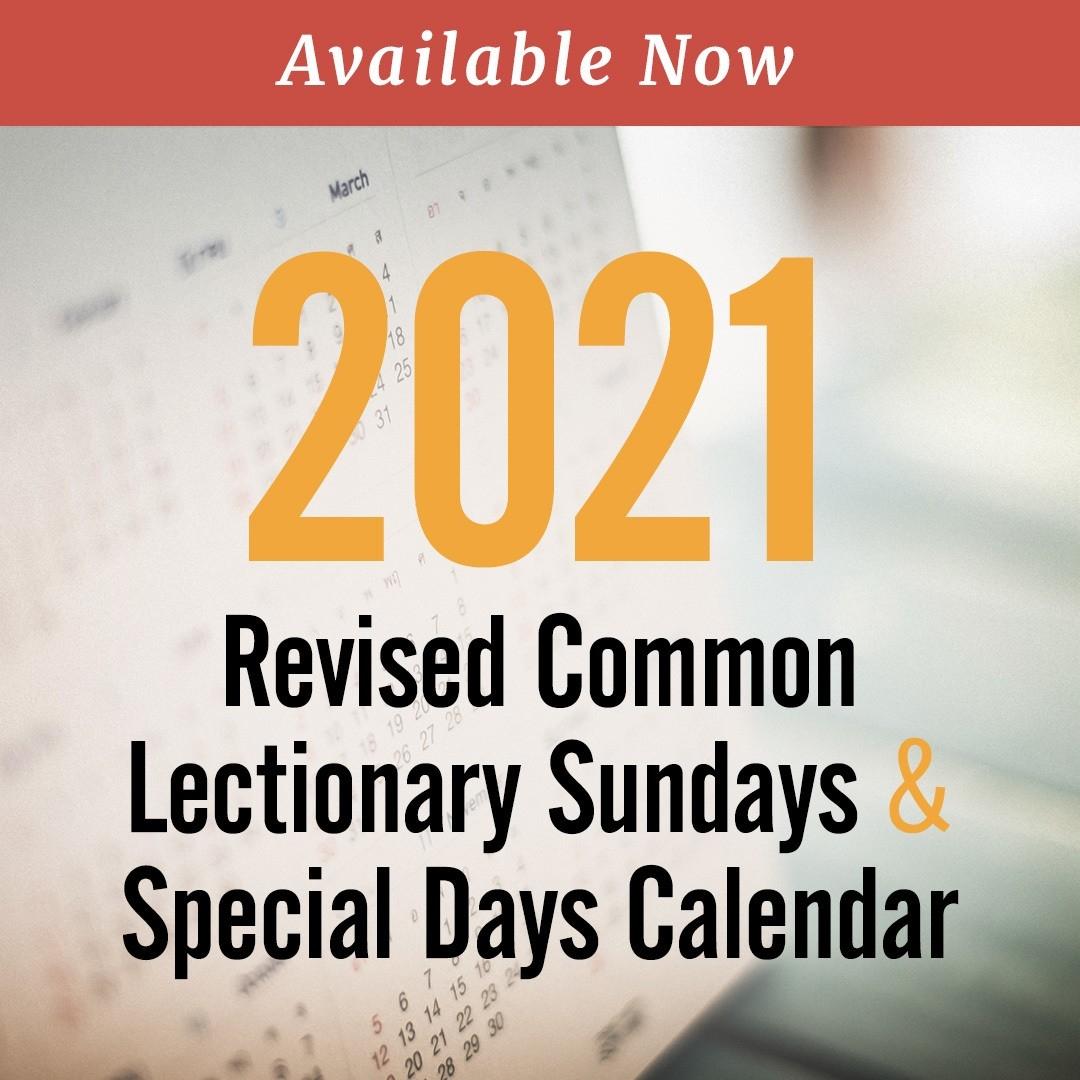 Discipleship Ministries | 2021 Revised Common Lectionary  Liturgical Calendar 2021 Umc
