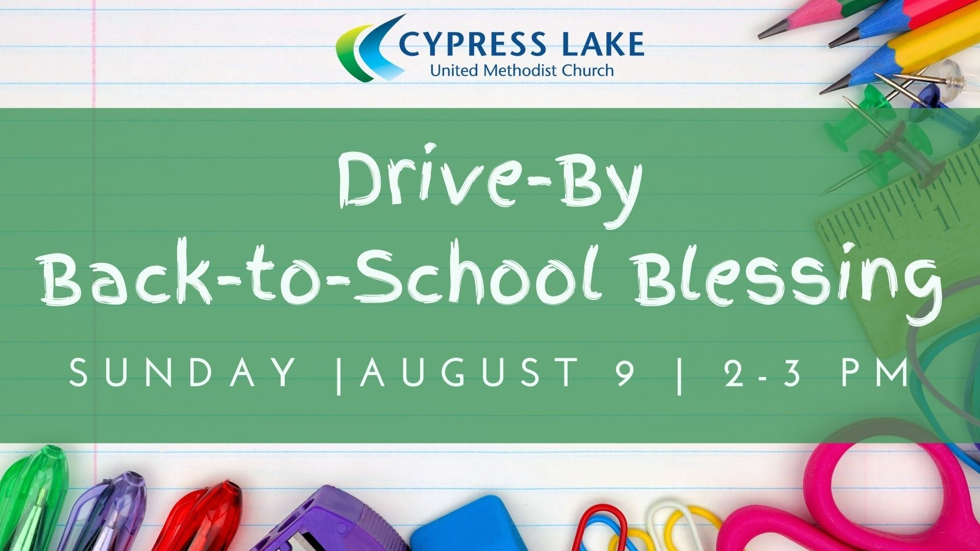 Drive-By Back-To-School Blessing – Cypress Lake United Methodist  August 2, 2021 Is What Methodist Liturgical Sunday