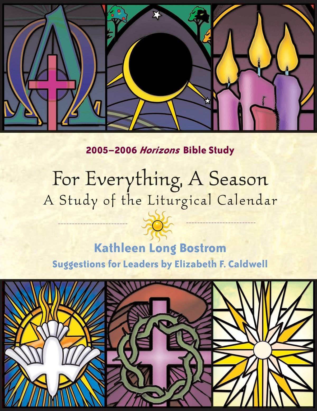 For Everything, A Season: A Study Of The Liturgical Calendar (2005-2006)  Presbyterian Usa Liturgical Calendar