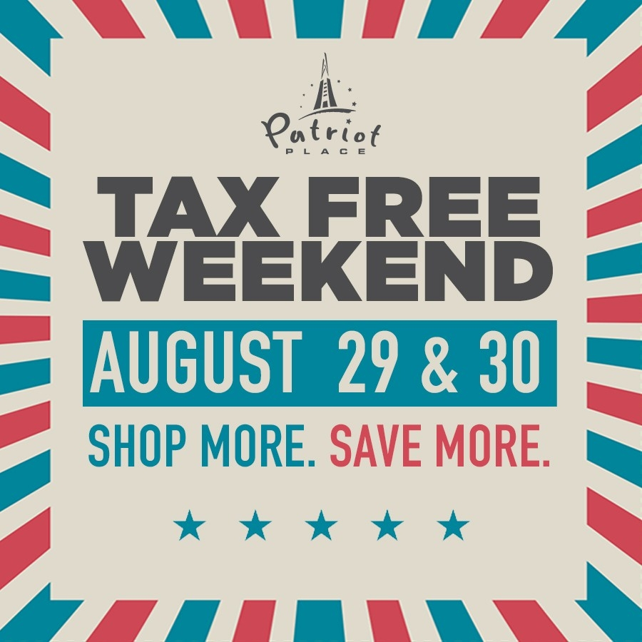 Tax Free Weekend At Patriot Place | Patriot Place  Louisiana Tax Free Weekend