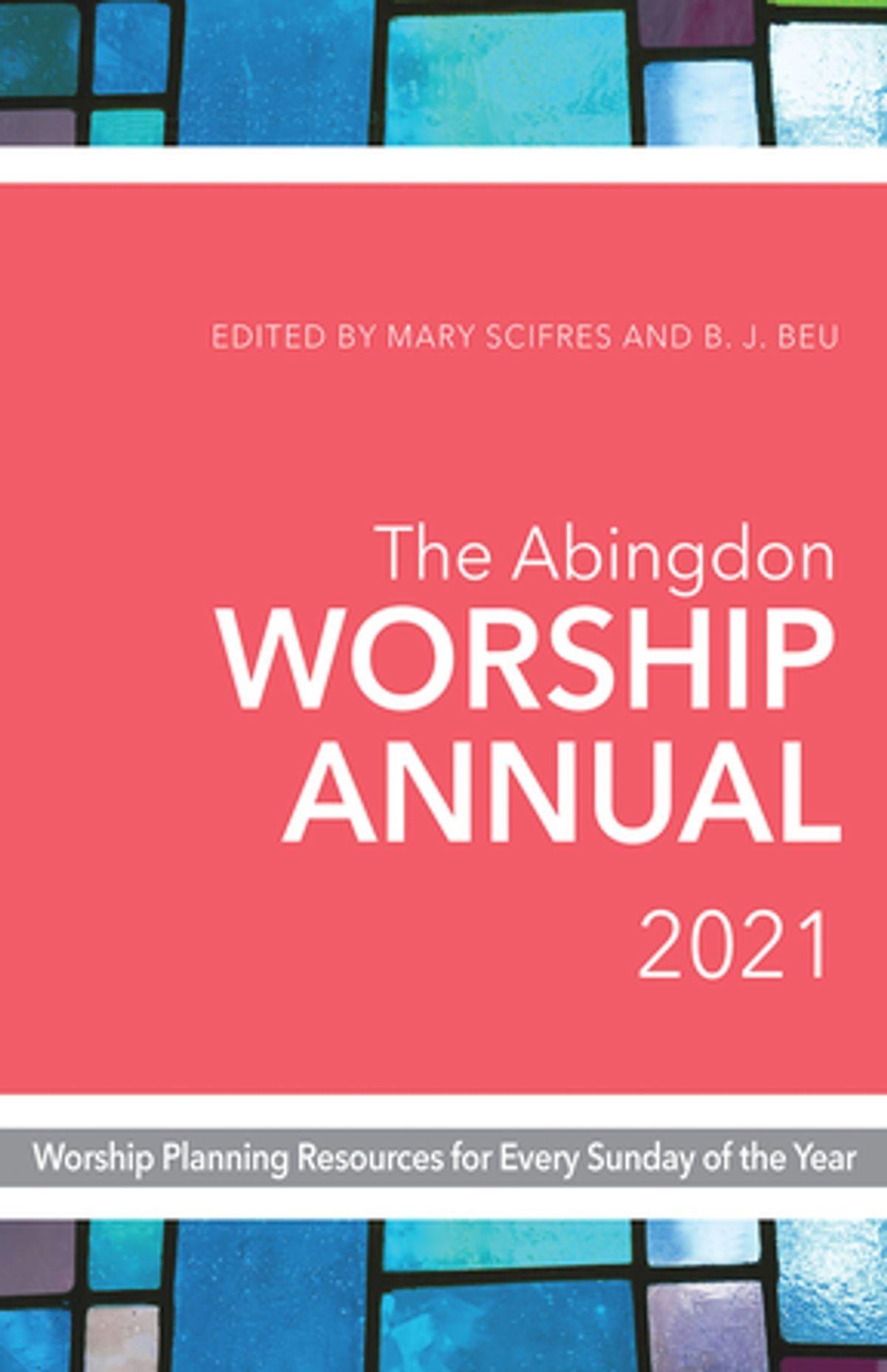 The Abingdon Worship Annual 2021 Ebookmary Scifres - Rakuten Kobo  Lectionary Reading Of Methodist For 2021