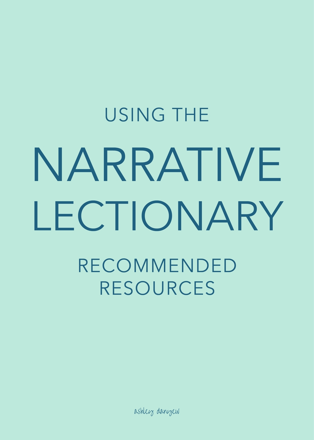 Using The Narrative Lectionary: Recommended Resources  Printable Lectionary