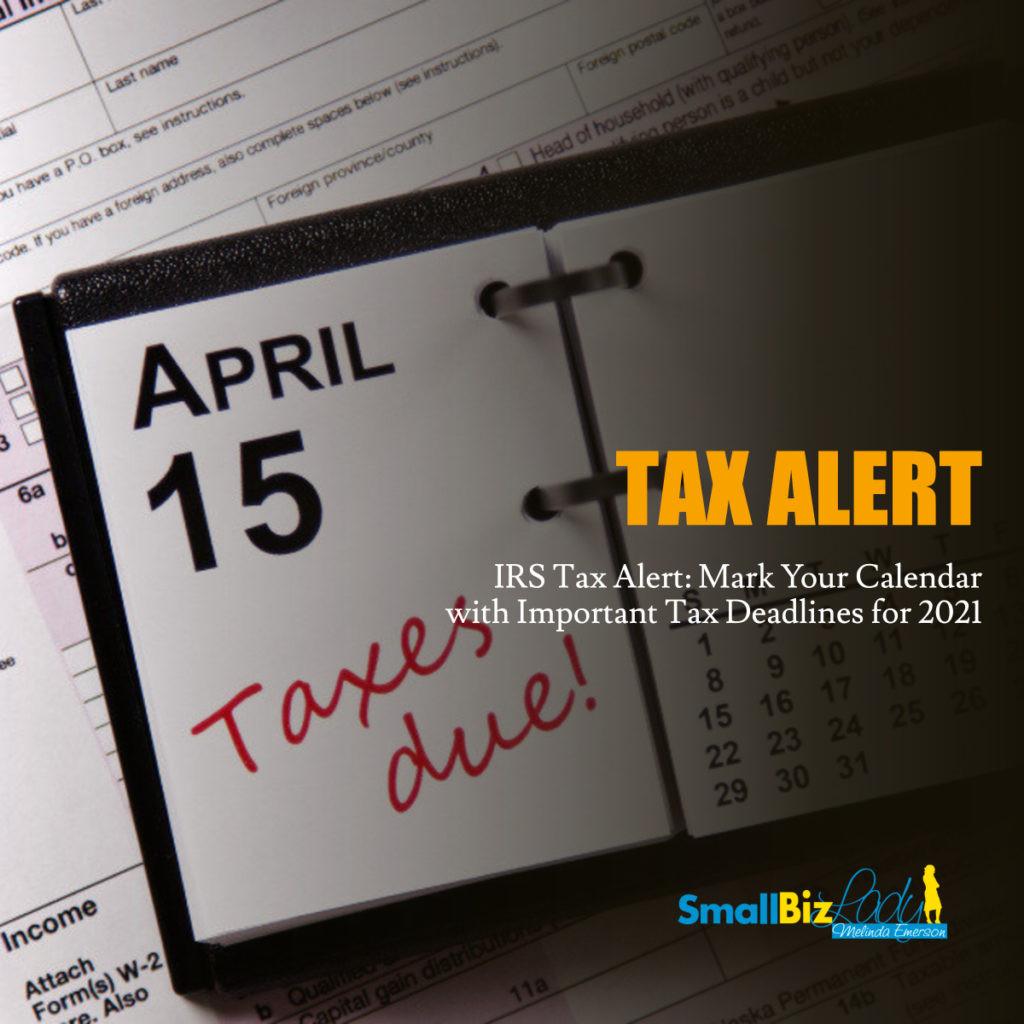 Irs Tax Alert: Mark Your Calendar With Important Tax  Tax Calendar 2021