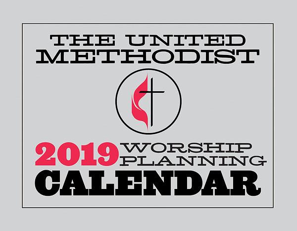 The United Methodist Worship Planning Calendar 2019  Lectionary Methodist